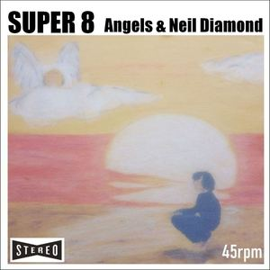 SUPER 8 - Angels & Neil Diamond