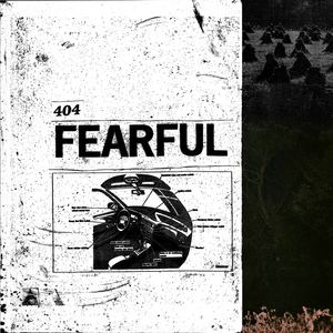 404 - Fearful (Radio Edit)