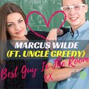 Marcus Wilde - Best Guy In The Room (feat Uncle Greedy)