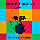 Dr Cuz and Friends - Many Faces 1