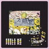 Pet Shimmers - Feels Hz (ft. Goat Girl)