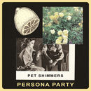 Pet Shimmers - Persona Party