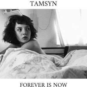 TAMSYN - Forever Is Now
