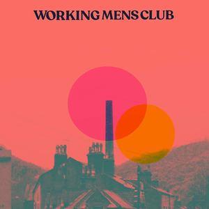 Working Men's Club - Suburban Heights