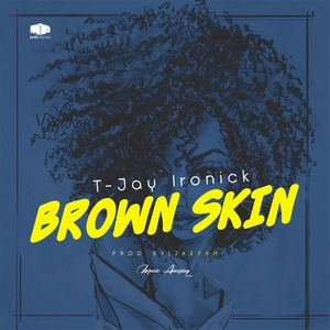 T-Jay Ironick  - Brown Skin