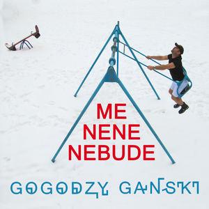 Gogodzy Ganski - Menenenebude