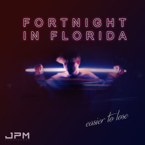 Fortnight In Florida - Easier To Lose