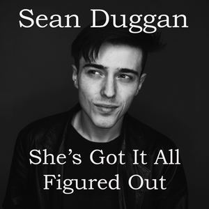 Sean Duggan - She's Got It All Figured Out
