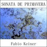 Fabio Keiner - sonata de primavera