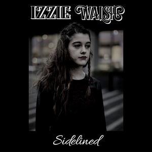 Izzie Walsh  - Sidelined