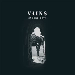 VAINS - Oxford Days