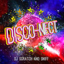 DJ Scratch And Sniff - Disco-Nect
