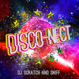 DJ Scratch And Sniff - Disco-Nect_Disko Rave  Mix_[Robot 84 Remix[