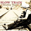 Bradley West - Slow Train