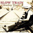 Bradley West - Slow Train