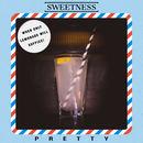 Sweetness - Pretty