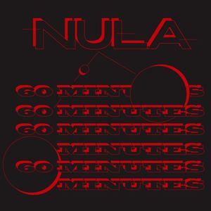 NULA - 60 Minutes