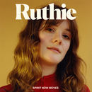 Ruthie - Spirit Now Moves