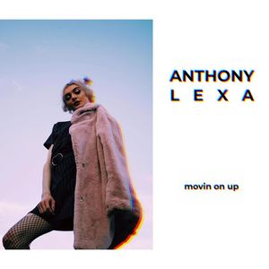 Anthony Lexa - Movin On Up