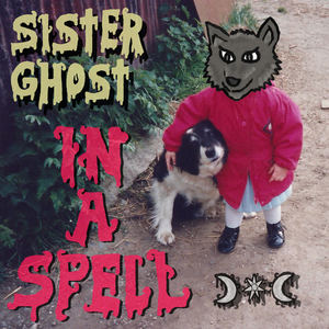 Sister Ghost - Wreckless