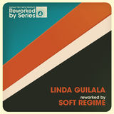 Linda Guilala - Linda Guilala Reworked By Soft Regime
