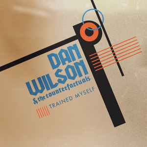 Dan Wilson And The Counterfactuals - Trained Myself