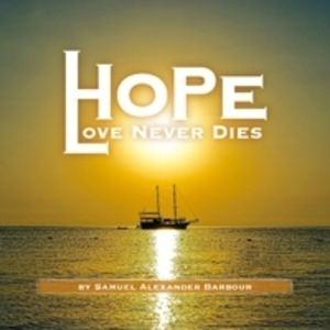 Sam Barbour - Hope (Love Never Dies)