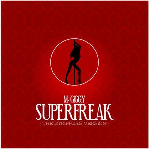 M Giggy - Superfreak (The Stripper's Version)