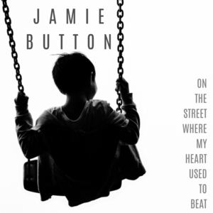 Jamie Button  - On the Street Where My Heart Used to Beat