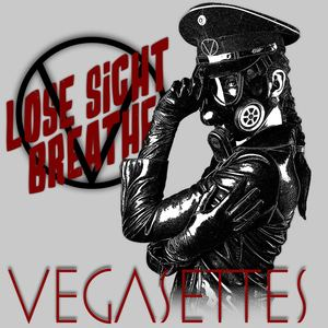 Vegasettes - Lose Sight