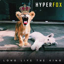HyperFox - Long Live The King EP
