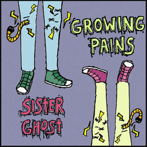 Sister Ghost - Growing Pains