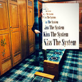 Kiss the System  (The New Pollution)