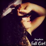 Fall Girl - Anywhere