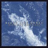 Blood Like Honey - Hurricane Headaches