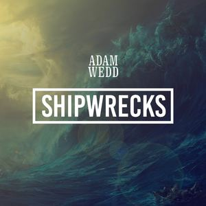 Adam Wedd - Shipwrecks