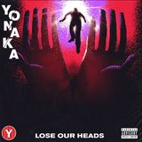 Yonaka - Lose Our Heads