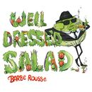 Barbe Rousse - Well Dressed Salad