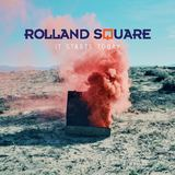 Rolland Square - It Starts Today