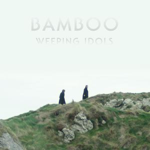 Bamboo - Weeping Idols (Radio Edit)