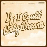 Honey Moon - If I Could Only Dream