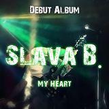 "Slava B. - Debut Album ""My Heart"""