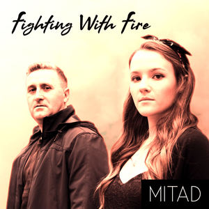 Mitad - Fighting With Fire