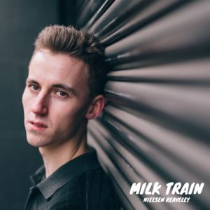 Nielsen Reaveley - Milk Train