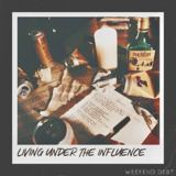 Weekend Debt - Living Under the Influence