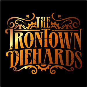 The Irontown Diehards