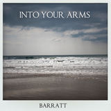Barratt - Into Your Arms