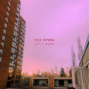 Fox Opera - Let It Burn!