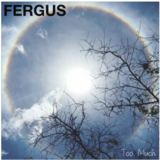 FERGUS - Too Much