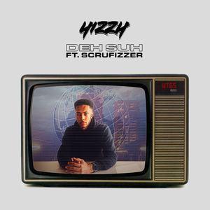 Yizzy - Deh Suh (ft. Scrufizzer)